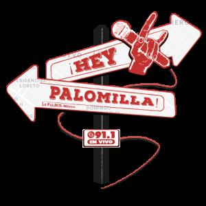 ¡Hey Palomilla!